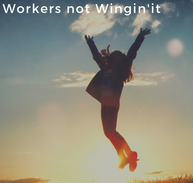 Workers not Wingin'it